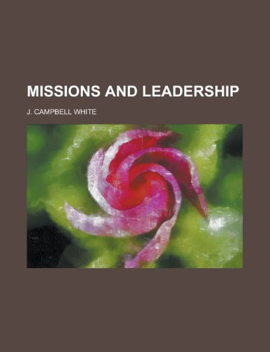 9781153037242: Missions and Leadership