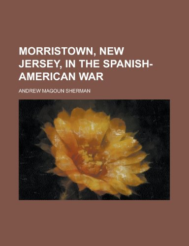 Morristown, New Jersey, in the Spanish-American War (1153043998) by Josepha Sherman