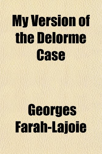 9781153045971: My Version of the Delorme Case