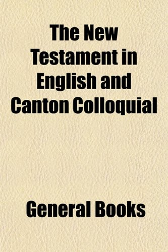 9781153057196: The New Testament in English and Canton Colloquial