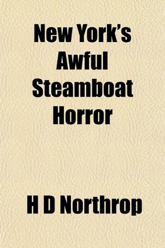 9781153058445: New York's Awful Steamboat Horror