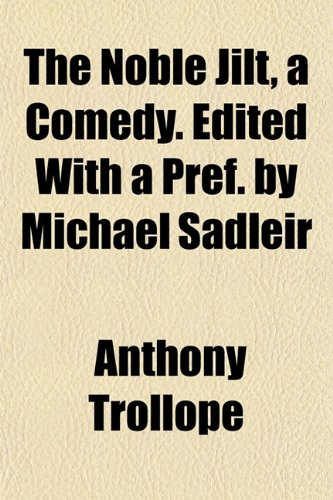 Noble Jilt, A Comedy. Edited With A