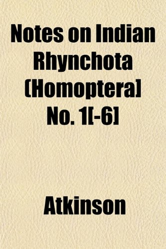 Notes on Indian Rhynchota (Homoptera] No. 1[-6] (1153061635) by Atkinson