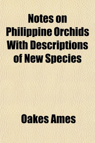 9781153061971: Notes on Philippine Orchids With Descriptions of New Species