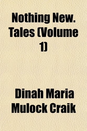 Nothing New. Tales (Volume 1) (115306247X) by Dinah Maria Mulock Craik