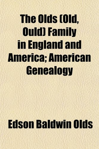 9781153069519: The Olds (Old, Ould) Family in England and America; American Genealogy