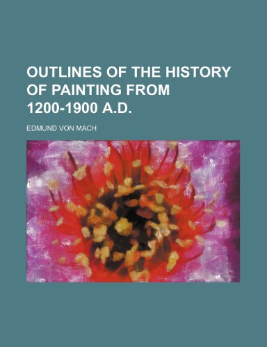 9781153074094: Outlines of the history of painting from 1200-1900 A.D.