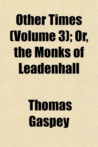 9781153074186: Other Times (Volume 3); Or, the Monks of Leadenhall