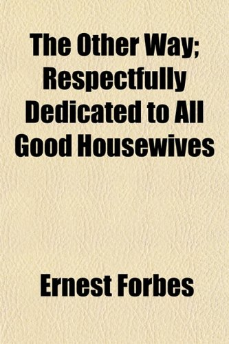 9781153074209: The Other Way; Respectfully Dedicated to All Good Housewives
