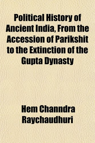 9781153095570: Political History of Ancient India, From the Accession of Parikshit to the Extinction of the Gupta Dynasty