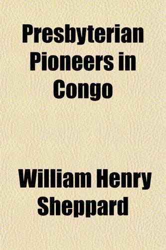 9781153095716: Presbyterian Pioneers in Congo