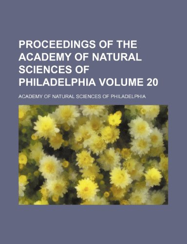9781153102247: Proceedings of the Academy of Natural Sciences of Philadelphia Volume 20
