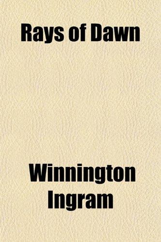 Rays of Dawn: Winnington Ingram