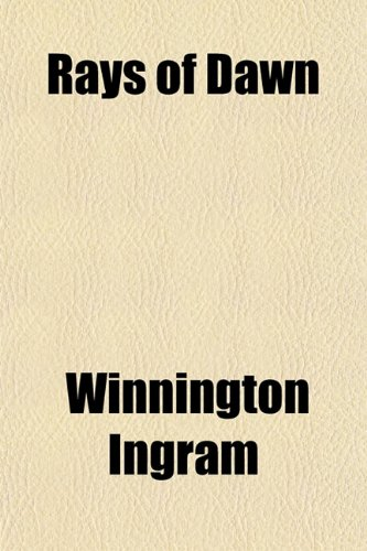 Rays of Dawn: Winnington Ingram