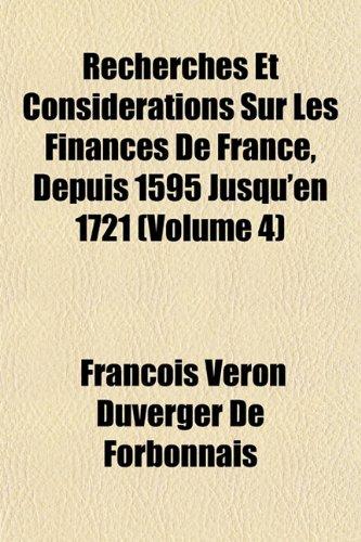 9781153118743: Recherches Et Considerations Sur Les Finances de France, Depuis 1595 Jusqu'en 1721 (Volume 4)