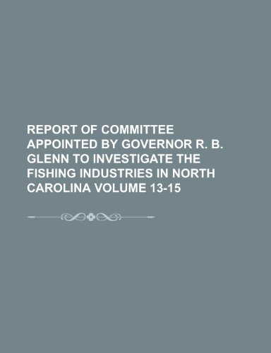 Report of Committee Appointed by Governor R. B. Glenn to Investigate the Fishing Industries in North Carolina (1153132818) by Pratt