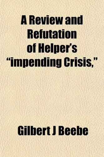 9781153136518: A Review and Refutation of Helper's