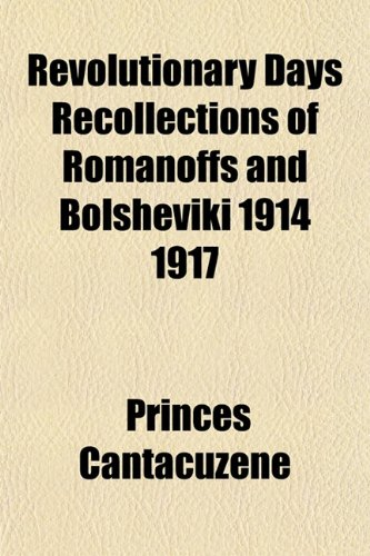 9781153139069: Revolutionary Days Recollections of Romanoffs and Bolsheviki 1914 1917