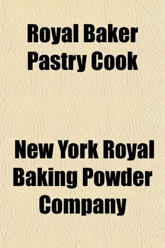 9781153143189: Royal Baker Pastry Cook