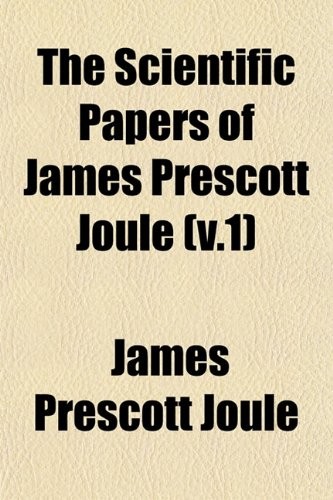 9781153145909: The Scientific Papers of James Prescott Joule (V.1)