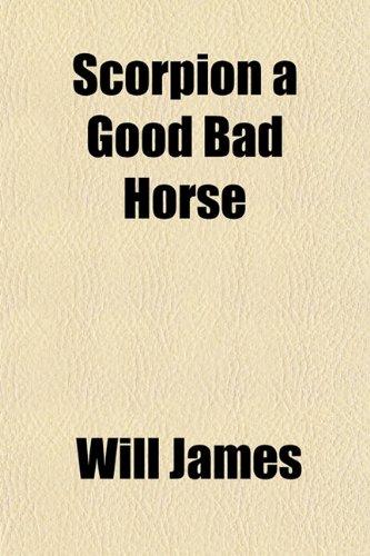 9781153148757: Scorpion a Good Bad Horse