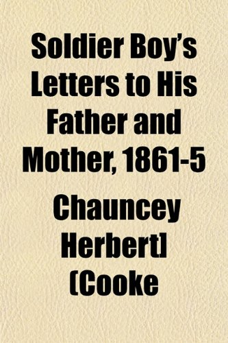 9781153160124: Soldier Boy's Letters to His Father and Mother, 1861-5