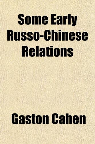 9781153160131: Some Early Russo-Chinese Relations