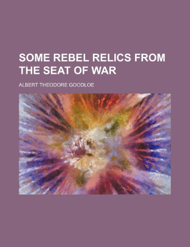 9781153160148: Some Rebel relics from the seat of war