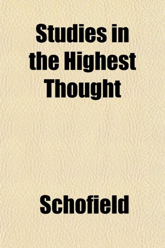 Studies in the Highest Thought (1153168847) by Schofield