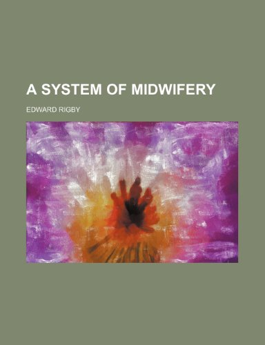 9781153174473: A system of midwifery