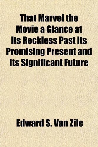 9781153176088: That Marvel the Movie a Glance at Its Reckless Past Its Promising Present and Its Significant Future