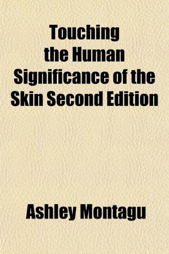 9781153181716: Touching the Human Significance of the Skin Second Edition