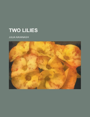 Two Lilies (Volume 3) (115319323X) by Kavanagh, Julia