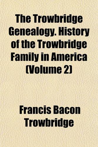 9781153195096: The Trowbridge Genealogy. History of the Trowbridge Family in America (Volume 2)