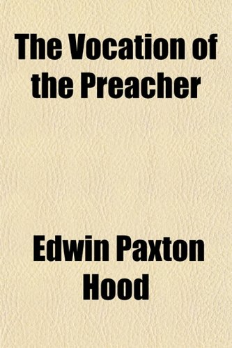 9781153202527: The Vocation of the Preacher