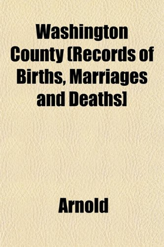 Washington County (Records of Births, Marriages and Deaths] (1153206951) by Arnold