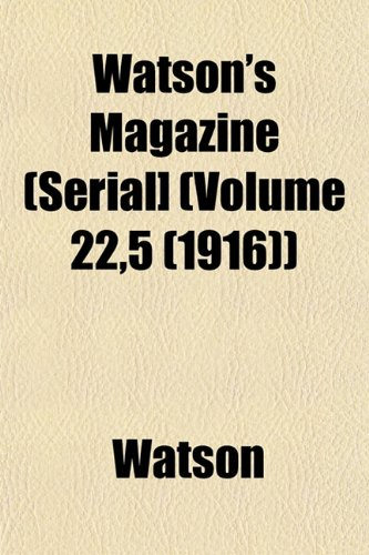 Watson's Magazine (Serial] (Volume 22,5 (1916)) (1153207648) by Watson