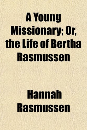 9781153220491: A Young Missionary; Or, the Life of Bertha Rasmussen