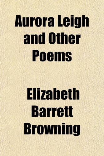 9781153236577: Aurora Leigh and Other Poems