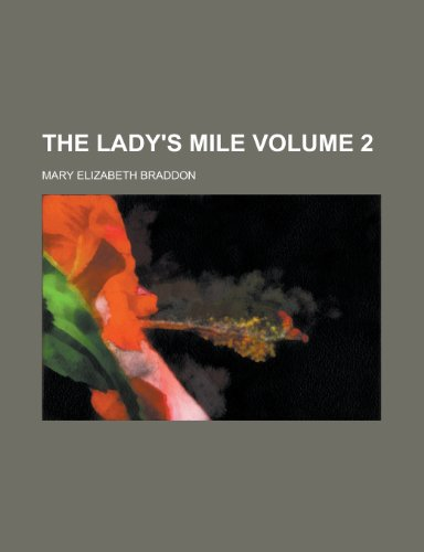 The Lady's Mile (Volume 2) (9781153256629) by Braddon, Mary Elizabeth
