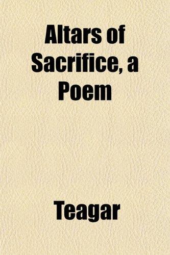 9781153261807: Altars of Sacrifice, a Poem