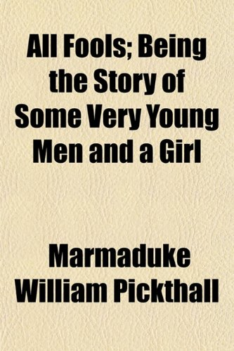 9781153268424: All Fools; Being the Story of Some Very Young Men and a Girl