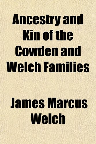 9781153273145: Ancestry and Kin of the Cowden and Welch Families