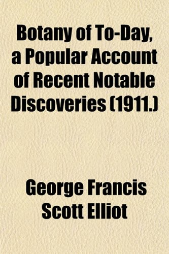9781153301176: Botany of To-Day, a Popular Account of Recent Notable Discoveries (1911.)