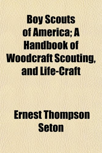 9781153304313: Boy Scouts of America; A Handbook of Woodcraft Scouting, and Life-Craft