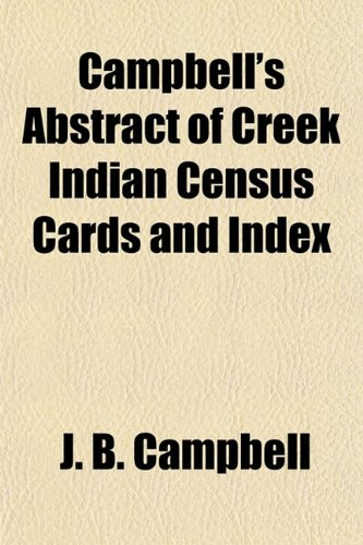 9781153312981: Campbell's Abstract of Creek Indian Census Cards and Index