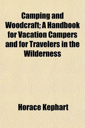 9781153313094: Camping and Woodcraft; A Handbook for Vacation Campers and for Travelers in the Wilderness