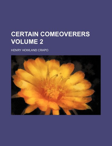 9781153325912: Certain comeoverers Volume 2