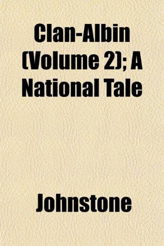 Clan-Albin (Volume 2); A National Tale (9781153328241) by Johnstone, Iain