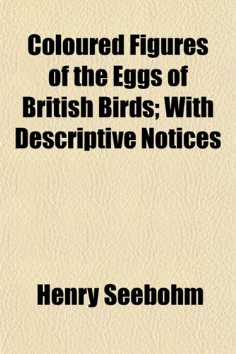 9781153330503: Coloured Figures of the Eggs of British Birds; With Descriptive Notices
